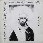 HIS MAJESTYS DUB - Prince Jammy v King Tubbys