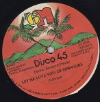 LET ME LOVE YOU/ UP TOWN GIRL - D. Brown