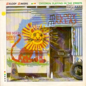 CHILDREN PLAYING IN THE STREETS - Melody Makers