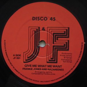 GIVE ME WHAT ME WANT - Frankie Jones & Nazareenes