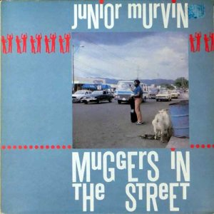MUGGERS IN THE STREET (LP) - Junior Murvin