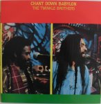 CHANT DOWN BABYLON - The Twinkle Brothers