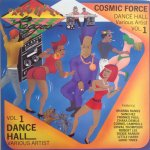 COSMIC FORCE DANCE HALL VOL.1 - Various Artists