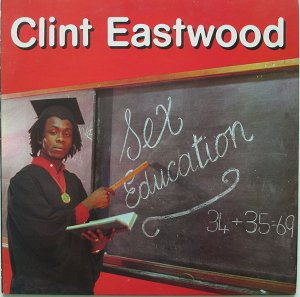 SEX EDUCATION - Clint Eastwood