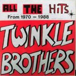 ALL THE HITS FROM 1970-1988 - Twinkle Brothers