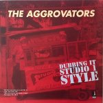 DUBBING IT STUDIO 1 STYLE - The Aggrovators