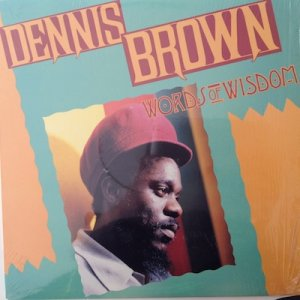 WORDS OF WISDOM - Dennis Brown