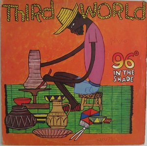 96° IN THE SHADE - Third World