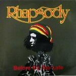 BEFORE IT'S TOO LATE - Rhapsody