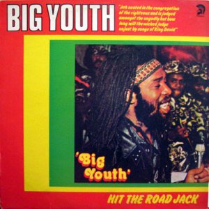 HIT THE ROAD JACK - Big Youth