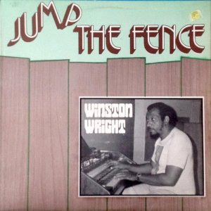 JUMP THE FENCE - Winston Wright