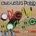 ORIGINAL ROCKERS VOL. 2 - Augustus Pablo
