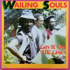 LAY IT ON THE LINE - WAILING SOULS