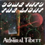 COME INTO THE LIGHT - Admiral Tibett