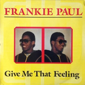 GIVE ME THAT FEELING - Frankie Paul