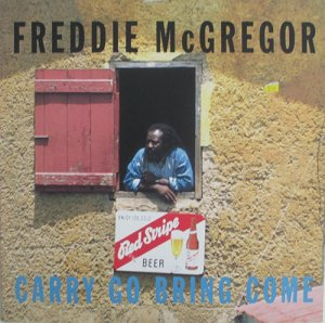 CARRY GO BRING COME - Freddie McGregor