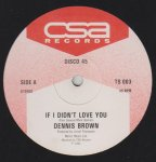 IF I DIDN'T LOVE YOU - Dennis Brown