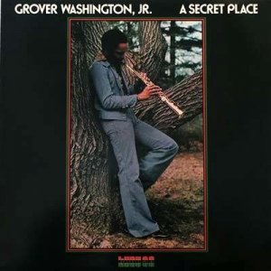 A SECRET PLACE - Grover Washington Jr.