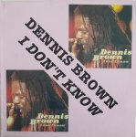 I DON'T KNOW - Dennis Brown