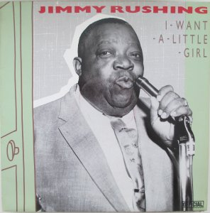 I WANT A LITTLE GIRL - Jimmy Rushing