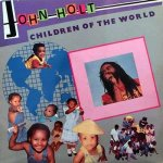 CHILDREN OF THE WORLD - John Holt