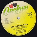 BABY BE TRUE / MY SOUND KILL - Michael Prophet & Blacka T.