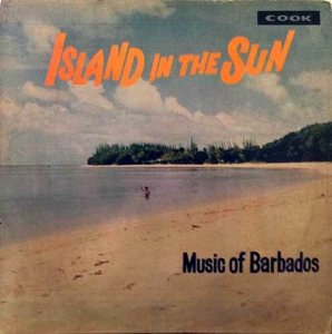 ISLAND IN THE SUN (MUSIC OF BARBADOS) - Various Artists