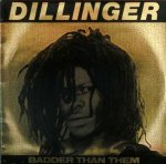 BADDER THAN THEM - Dillinger