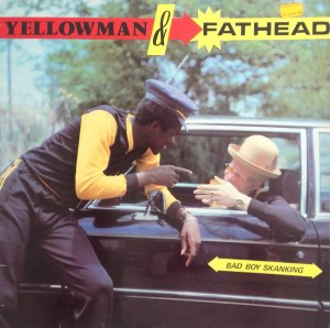 BAD BOY SKANKING - Yellowman & Fathead