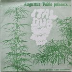 AUGUSTUS PABLO Presents ITAL DUB Mixed By KING TUBBY'S (Dub Mast