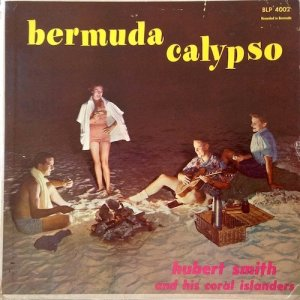 BERMUDA CALYPSOS - Hubert Smith & His Coral Islanders