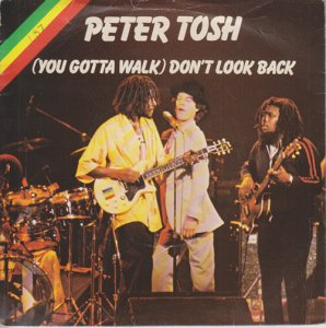 (YOU GOTTA WALK)DON'T LOOK BACK - Peter Tosh