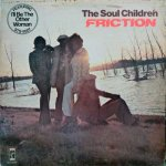 FRICTION - The Soul Children
