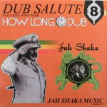 DUB SALUTE 8 (HOW LONG DUB) - Jah Shaka