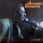 COSMIC - Dennis Brown
