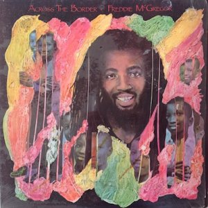 ACROSS THE BORDER (LP)- FREDDIE McGREGOR