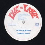 CATER FOR WOMAN - Admiral Bailey