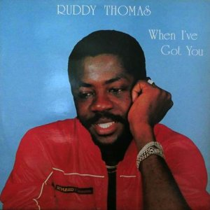 WHEN I'VE GOT YOU - Ruddy Thomas