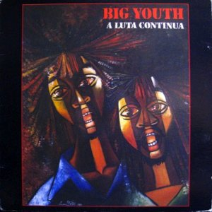 A LUTA CONTINUA - Big Youth