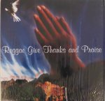 REGGAE GIVE THANKS AND PRAISE - Various Artists