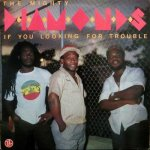 IF YOU LOOKING FOR TROUBLE - The Mighty Diamonds