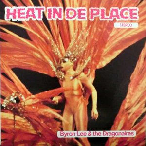 HEAT IN DE PLACE - Byron Lee & The Dragonaires