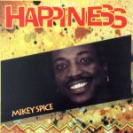 HAPPINESS - Mikey Spice