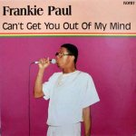 CAN'T GET YOU OUT OF MY MIND - Frankie Paul