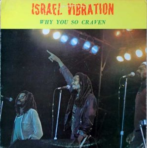 WHY YOU SO CRAVEN - Israel Vibration