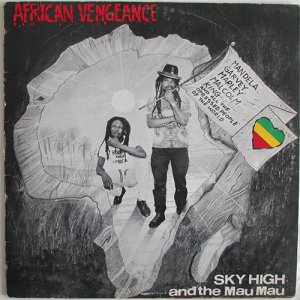 AFRICAN VENGEANCE - Sky High and the Mau Mau