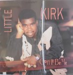 CAN IT BE ME - Little Kirk