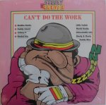 CAN'T DO THE WORK - VARIOUS ARTISTES