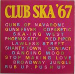CLUB SKA '67 (Vol 1) - Various Artists