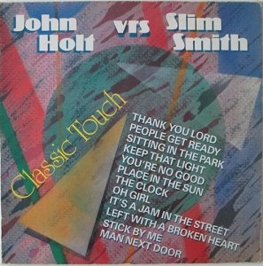 CLASSIC TOUCH - Slim Smith vs John Holt